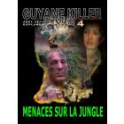 MENACES SUR LA JUNGLE