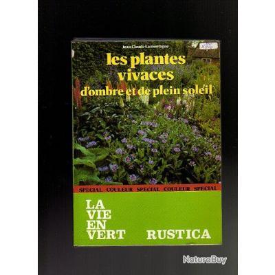 les plantes vivaces d 39 ombre et de plein soleil la vie en vert livres sur les arbres et fleurs. Black Bedroom Furniture Sets. Home Design Ideas
