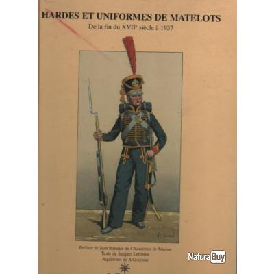 Hardes et uniformes de matelots de la fin du XVIIe à 1937  , marine de guerre