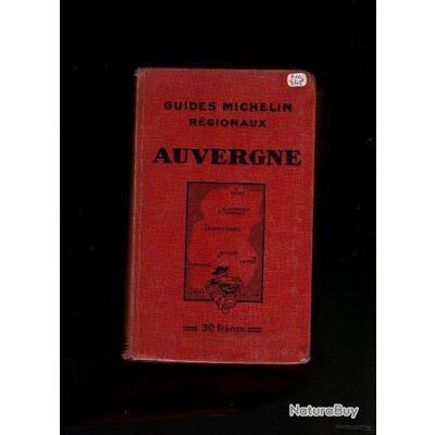 guides michelin régionaux . AUVERGNE 1932-1933 + de paris au midi par l'auvergne michelin 306