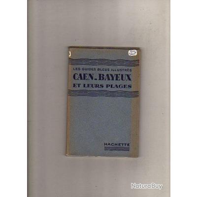 Caen Bayeux Et Leurs Plages 1932 Guide Bleus Illustres La