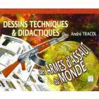 DESSINS TECHNIQUES & DIDACTIQUES ARMES DU MONDE tome 1 - NEUF!