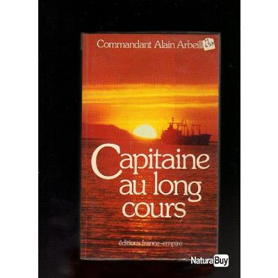 commandant alain arbeille capitaine au long cours marine marchande autres livres k7 et. Black Bedroom Furniture Sets. Home Design Ideas