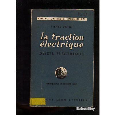la traction électrique et diésel-électrique . collections des chemins de fer. rare