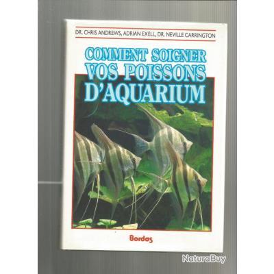comment soigner vos poissons d aquarium livres sur les animaux 930777
