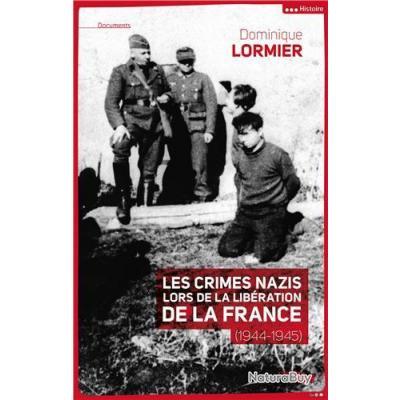 Les crimes nazis lors de la libération de la  france 1944-1945.