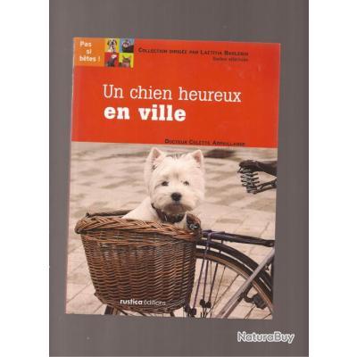 comment rendre un chien heureux en ville livres sur les animaux 1151294. Black Bedroom Furniture Sets. Home Design Ideas