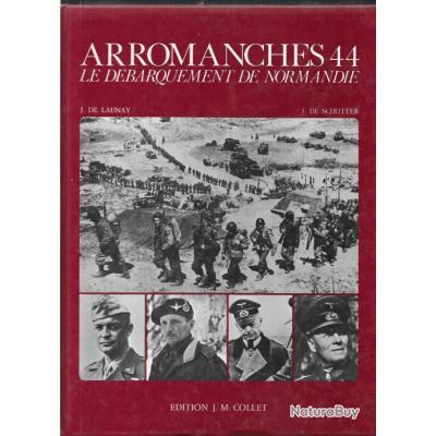 arromanches 44 le débarquement de normandie j.de schutter et j.de launay