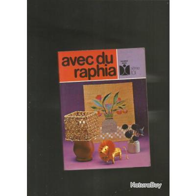 avec du raphia travail manuel autres livres k7 et dvd 1414297. Black Bedroom Furniture Sets. Home Design Ideas