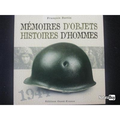 LIVRE MEMOIRES D'OBJETS HISTOIRES D'HOMMES 1944