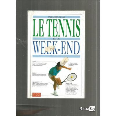 Le tennis en un week-end