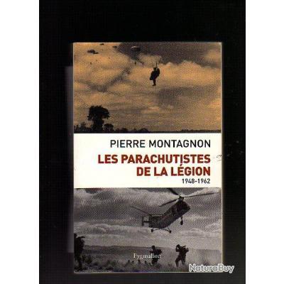 les parachutistes de la légion 1948-1962 . pierre montagnon