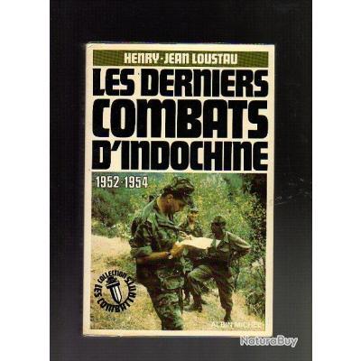 indochine . les derniers combats d'indochine 1952-54 . Henry-Jean  loustau