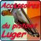 petites annonces chasse pêche : Les accessoires du pistolet Luger - ebook