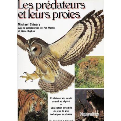 Les prédateurs et leurs proies. Michael Chinery. Ed Delachaux & Niestlé. 1983