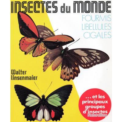 Insectes du monde. Walter Linsenmaier. Collection Eugène Clarence Braun-. Munk. Ed Stock 1973.