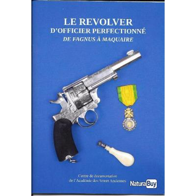 LE REVOLVER D'OFFICIER FAGNUS-MAQUAIRE