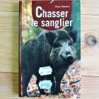 LIVRE CHASSER LE SANGLIER par Pascal DURANTEL