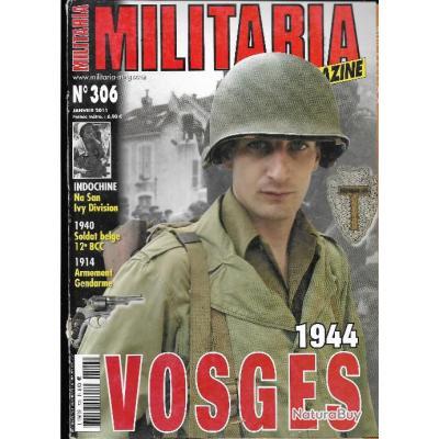 Militaria magazine N° 306 janvier 2011 ,1914 armement gendarme , 1944 vosges , anp 31