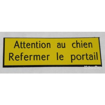 """PANNEAU """"Attention au chien Refermer le portail """" dimensions 60 x 200 mm fond jaune"""