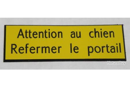plaque gravée ATTENTION AU CHIEN REFERMER LE PORTAIL FT 98 X 200 MM