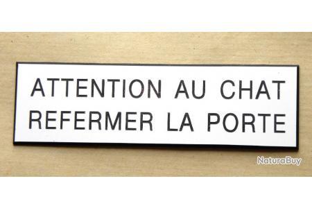 """plaque gravée /""""ATTENTION AU CHAT REFERMER LA PORTE/"""" ft 29x100 mm"""