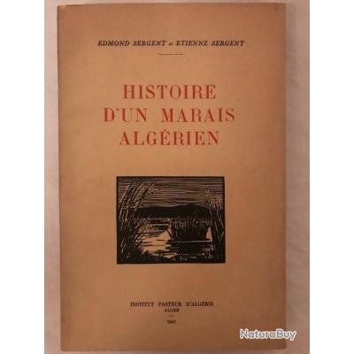 Livre Histoire D Un Marais Algerien De Edmont Sergent Et Etienne Sergent