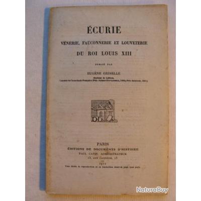 ECURIE , VENERIE, FAUCONNERIE ET LOUVETERIE DU ROI LOUIS XIII