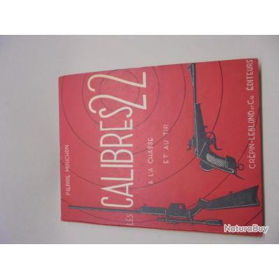 Livre ''LES CALIBRES 22 A LA CHASSE ET AU TIR''