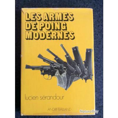Livre : Les armes de poing modernes. Lucien Sérandour. Très bon état
