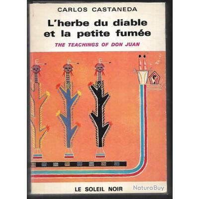 chamane , homme médecine , l'herbe du diable et la petite fumée une voie yaqui de la connaissance