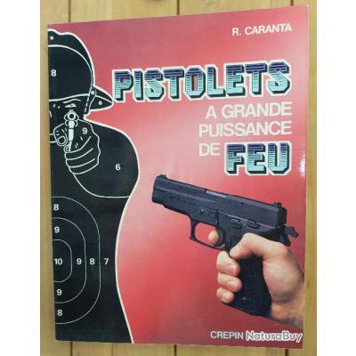 Les pistolets à grande puissance de feu