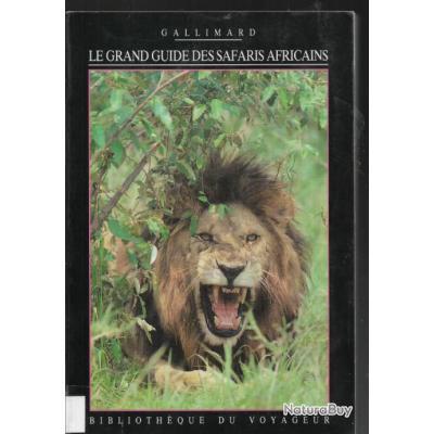 le grand guide des safaris africains bibliothèque du voyageur