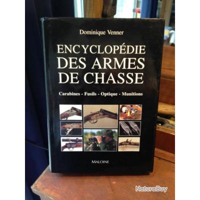 """L' encyclopédie des armes de chasse """" de Dominique VENNER"""