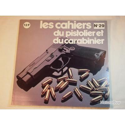 RARE cahiers du pistolier et du carabinier 29 (sommaire dans le texte de l'annonce et en photo)