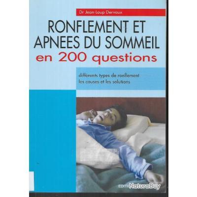 ronflement et apnées du sommeil en 200 questions dr jean-loup dervaux