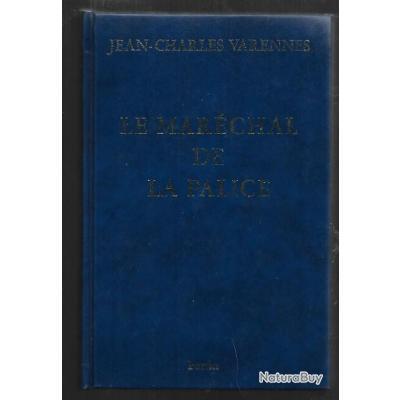 le maréchal de la palice ou le dernier des chevaliers français  de jean-charles varennes