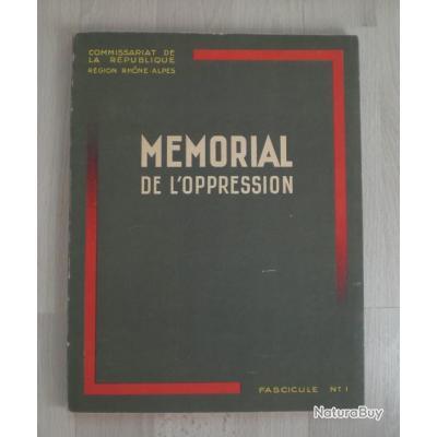 Mémorial de l'oppression - Fascicule N°1 - Région Rhône Alpes - Edition originale avril 1945