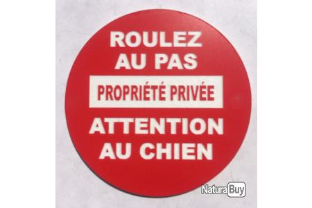 panneau ROULEZ AU PAS PROPRIÉTÉ PRIVÉE ATTENTION AU CHIEN signalétique