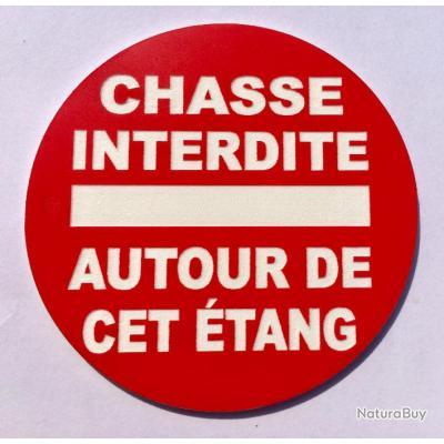 panneau CHASSE INTERDITE AUTOUR DE CET ÉTANG Ø 280 mm signalétique