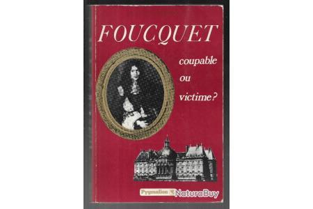 Foucquet Coupable Ou Victime De Georges Bordonove Livres Historiques Et Militaria 5916289