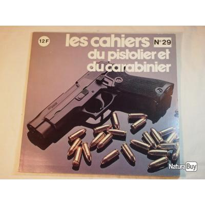 RARE revue les cahiers du pistolier et du carabinier n°29 (voir sommaire dans le texte de l'annonce)