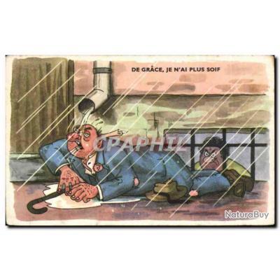 Carte Postale Ancienne Illustrateur Humour De grace je n&#39ai plus soif