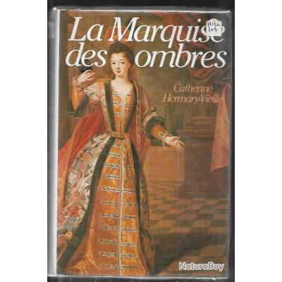 la marquise des ombres de catherine hermary-vieille marquise de brunvilliers
