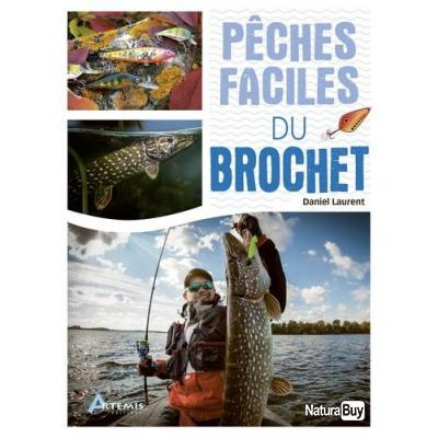 LES PÊCHES FACILES DU BROCHET par Daniel LAURENT
