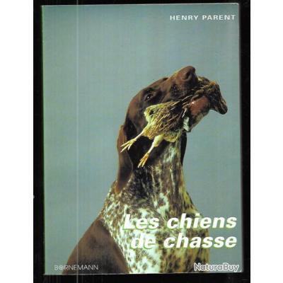 les chiens de chasse élevage et dressage d'henry parent