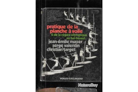 Pratique De La Planche A Voile Tome 2 De La Regate Olympique Au Fun Board Mazer Valentin Target Autres Livres K7 Et Dvd 7321679