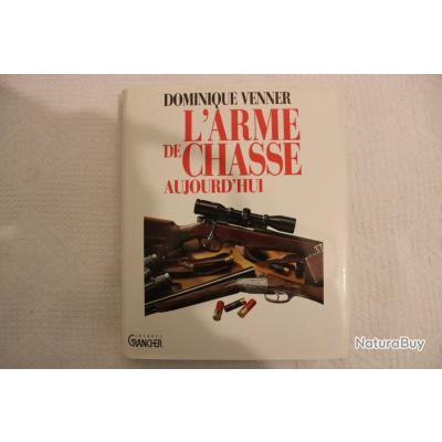 L'arme de chasse aujourd'hui, Dominique Venner