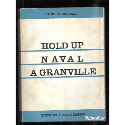 hold-up naval à granville de jacques mordal