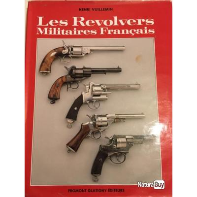 """Livre """"Les revolvers Militaires Français"""" Henri VUILLEMIN 1864 - 1868/71"""
